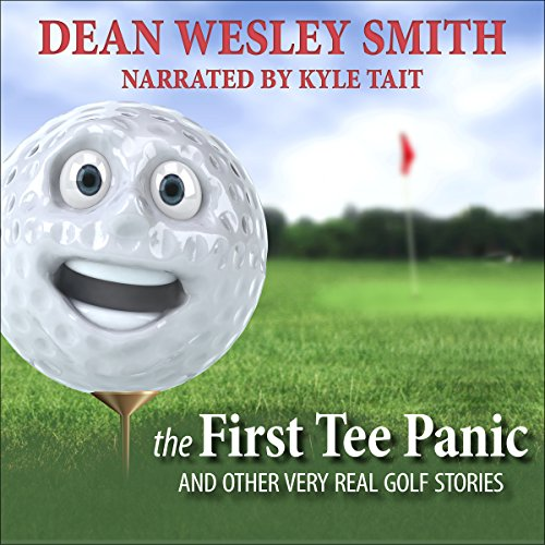 The First Tee Panic Audiobook By Dean Wesley Smith cover art