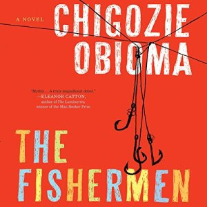 The Fishermen Audiobook By Chigozie Obioma cover art