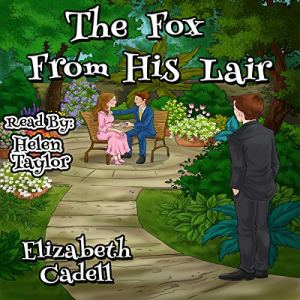 The Fox from His Lair Audiobook By Elizabeth Cadell cover art