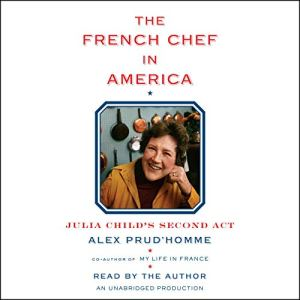 The French Chef in America Audiobook By Alex Prud'homme cover art