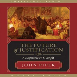 The Future of Justification Audiobook By John Piper cover art