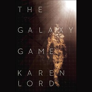 The Galaxy Game Audiobook By Karen Lord cover art