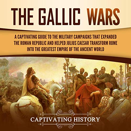 The Gallic Wars Audiobook By Captivating History cover art