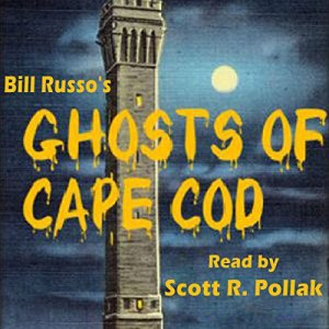 The Ghosts of Cape Cod Audiobook By Bill Russo cover art