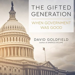 The Gifted Generation Audiobook By David Goldfield cover art