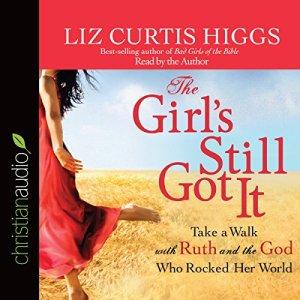 The Girl's Still Got It Audiobook By Liz Curtis Higgs cover art
