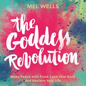 The Goddess Revolution Audiobook By Mel Wells cover art