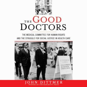 The Good Doctors Audiobook By John Dittmer cover art