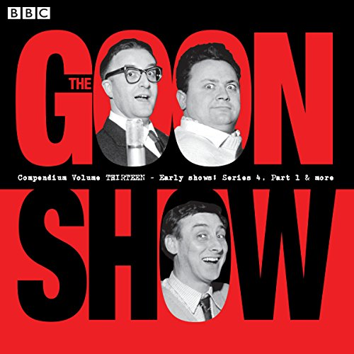 The Goon Show Compendium, Volume 13 Audiobook By Spike Milligan cover art