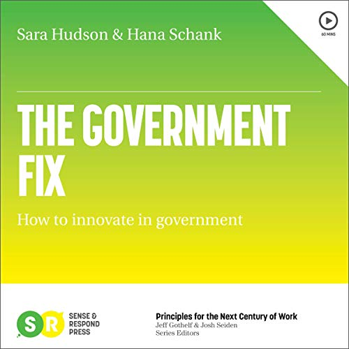 The Government Fix: How To Innovate in Government Audiobook By Hana Schank, Sara Hudson cover art