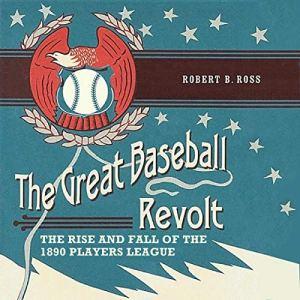 The Great Baseball Revolt Audiobook By Robert B. Ross cover art