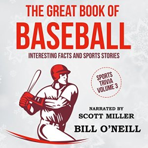 The Great Book of Baseball: Interesting Facts and Sports Stories Audiobook By Bill O'Neill cover art