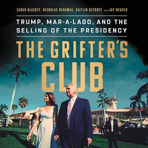 The Grifter's Club Audiobook By Sarah Blaskey, Nicholas Nehamas, Caitlin Ostroff, Jay Weaver cover art