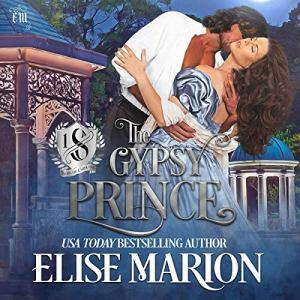 The Gypsy Prince: A Historical Fantasy Romance Audiobook By Elise Marion cover art