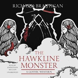 The Hawkline Monster Audiobook By Richard Brautigan cover art
