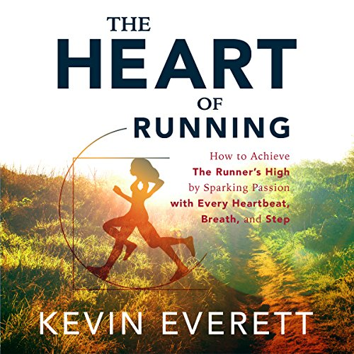 The Heart of Running Audiobook By Kevin Everett cover art