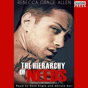 The Hierarchy of Needs Audiobook By Rebecca Grace Allen cover art