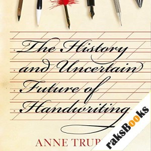 The History and Uncertain Future of Handwriting Audiobook By Anne Trubek cover art