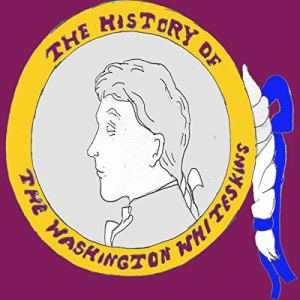 The History of the Washington Whiteskins Audiobook By Michael Phillips cover art