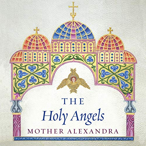 The Holy Angels Audiobook By Mother Alexandra cover art