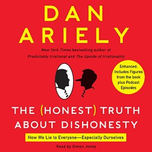 The Honest Truth About Dishonesty Audiobook By Dan Ariely cover art
