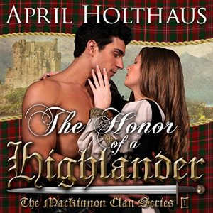The Honor of a Highlander: A Novella Audiobook By April Holthaus cover art