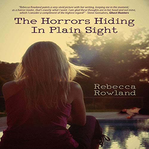 The Horrors Hiding in Plain Sight Audiobook By Rebecca Rowland cover art