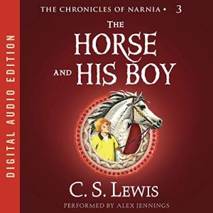 The Horse and His Boy Audiobook By C.S. Lewis cover art