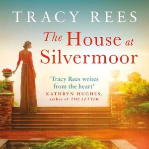 The House at Silvermoor Audiobook By Tracy Rees cover art