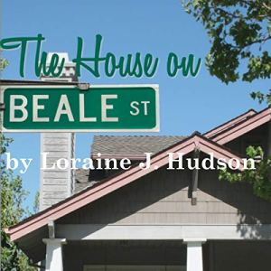 The House on Beale Street Audiobook By Loraine J. Hudson cover art