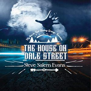 The House on Dale Street Audiobook By Steve Salem Evans cover art