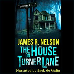 The House on Turner Lane Audiobook By James R. Nelson cover art