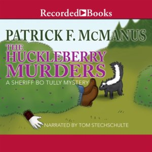 The Huckleberry Murders Audiobook By Patrick McManus cover art