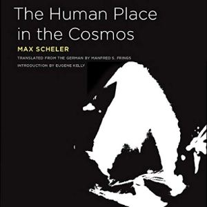 The Human Place in the Cosmos Audiobook By Max Scheler cover art