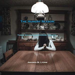The Hungry Season Audiobook By Amanda M. Lyons, Amanda Lyons cover art