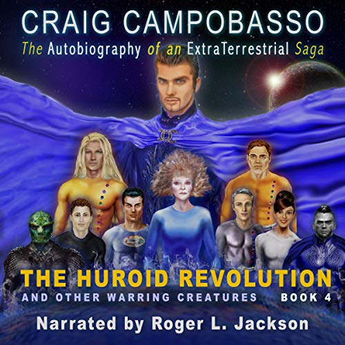 The Huroid Revolution and Other Warring Creatures Audiobook By Craig Campobasso cover art