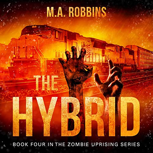 The Hybrid: Book Four in the Zombie Uprising Series Audiobook By M.A. Robbins cover art