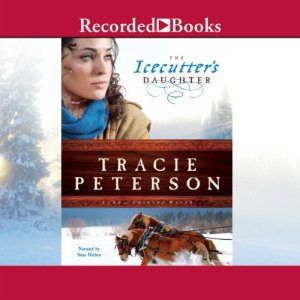 The Icecutter's Daughter Audiobook By Tracie Peterson cover art