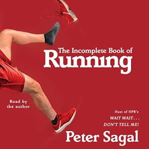 The Incomplete Book of Running Audiobook By Peter Sagal cover art