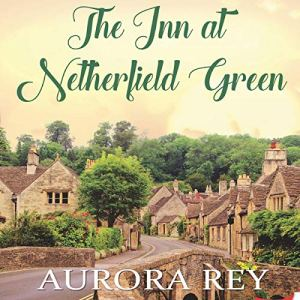 The Inn at Netherfield Green Audiobook By Aurora Rey cover art