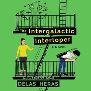 The Intergalactic Interloper Audiobook By Delas Heras cover art