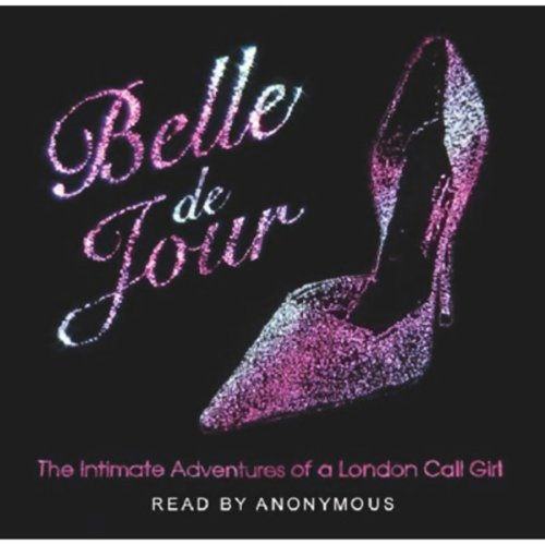 The Intimate Adventures of a London Call Girl Audiobook By Belle de Jour cover art