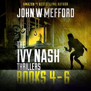 The Ivy Nash Thrillers: Books 4-6: Redemption Thriller Series 10-12 (Redemption Thriller Series Box Set) Audiobook By John W. Mefford cover art