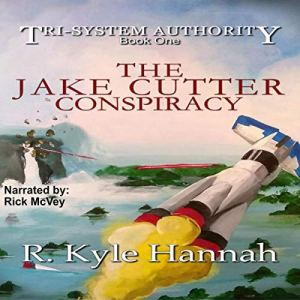 The Jake Cutter Conspiracy Audiobook By R. Kyle Hannah cover art