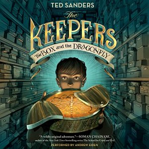The Keepers: The Box and the Dragonfly Audiobook By Ted Sanders cover art