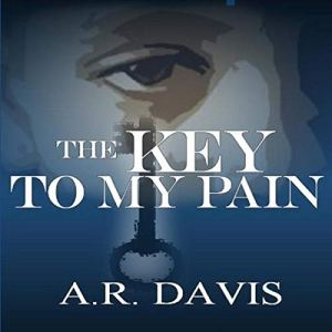 The Key to My Pain Audiobook By Antoinette Davis cover art