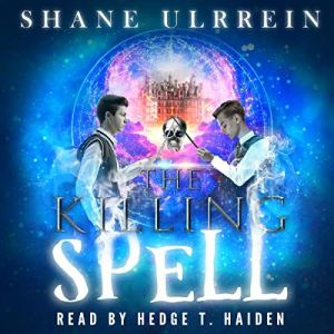 The Killing Spell Audiobook By Shane Ulrrein cover art