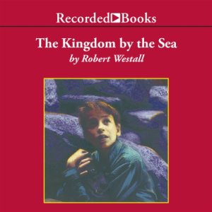 The Kingdom by the Sea Audiobook By Robert Westall cover art