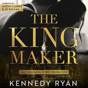 The Kingmaker Audiobook By Kennedy Ryan cover art