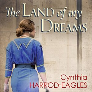 The Land of My Dreams Audiobook By Cynthia Harrod-Eagles cover art